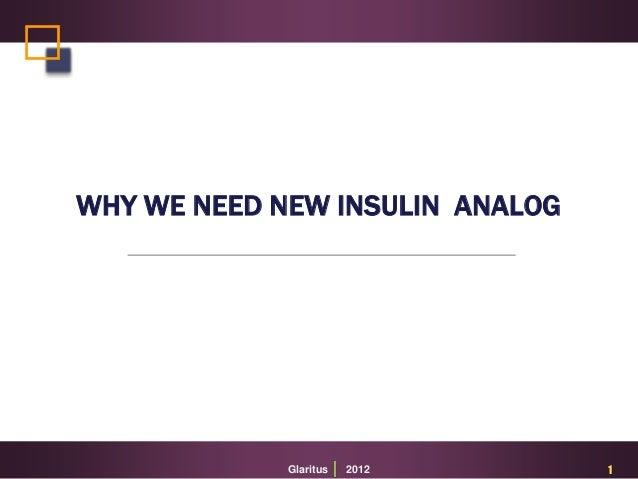 WHY WE NEED NEW INSULIN ANALOG  Glaritus  2012  1