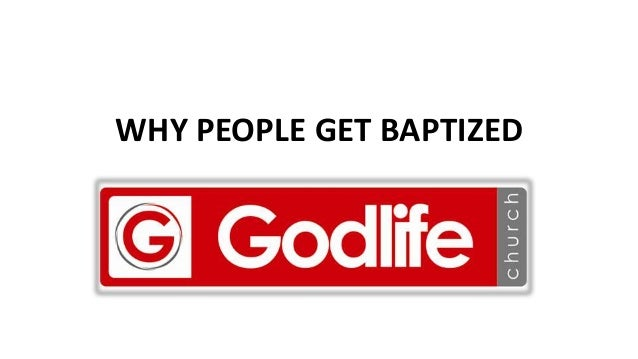 WHY PEOPLE GET BAPTIZED