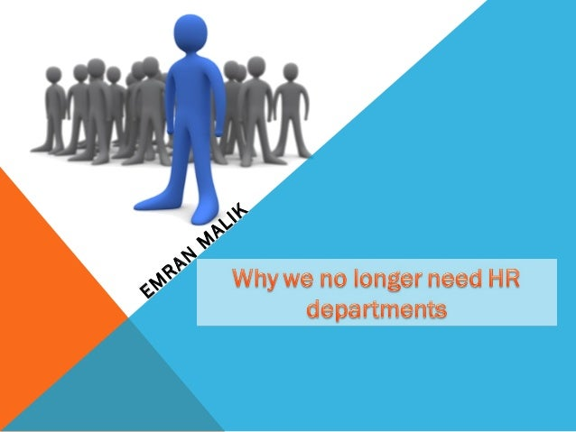 Why we no longer need hr departments