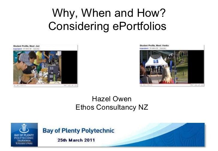 Why, When and How? Considering ePortfolios  Hazel Owen Ethos Consultancy NZ