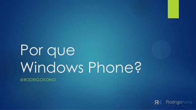 Porque Windows Phone