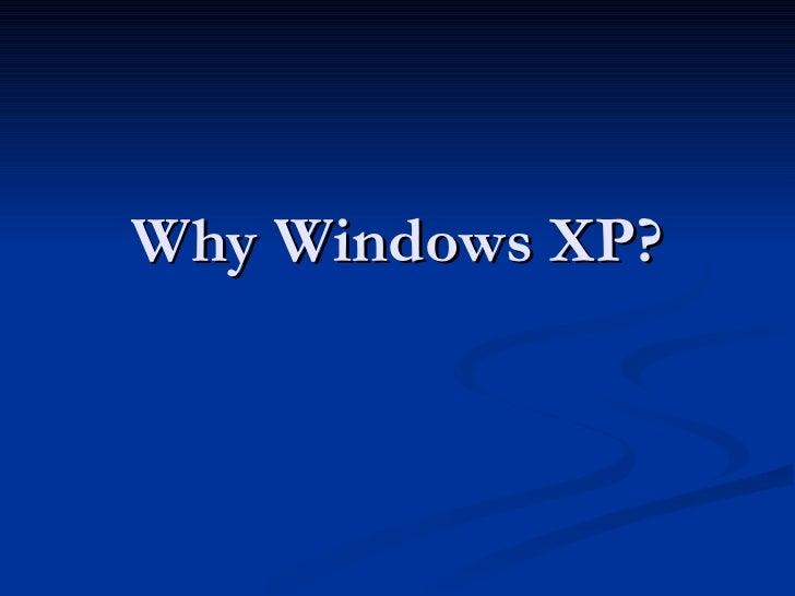 Why Windows Xp