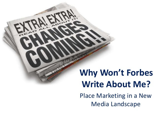 Why Won't Forbes Write About Me? Place Marketing in a New Media Landscape