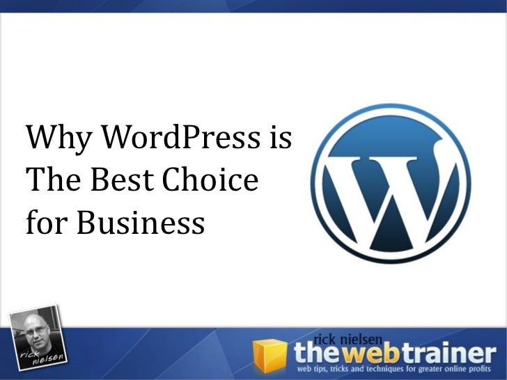 Why WordPress isThe Best Choicefor Business