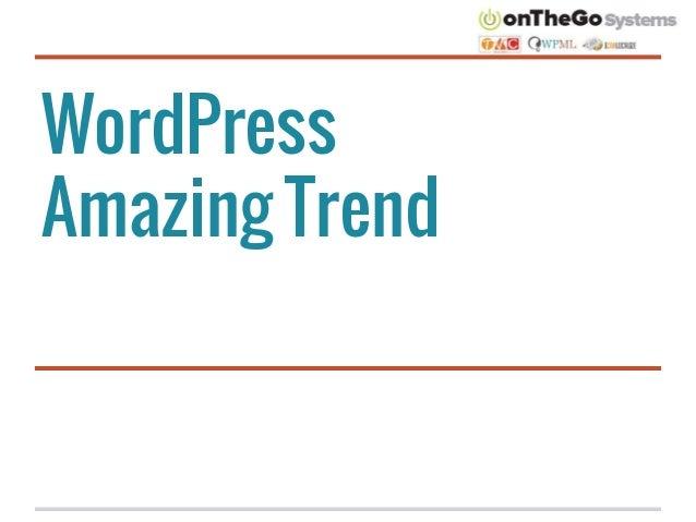 Why WordPress is an amazing trend - Tại sao WordPress lại là một xu hướng hấp dẫn