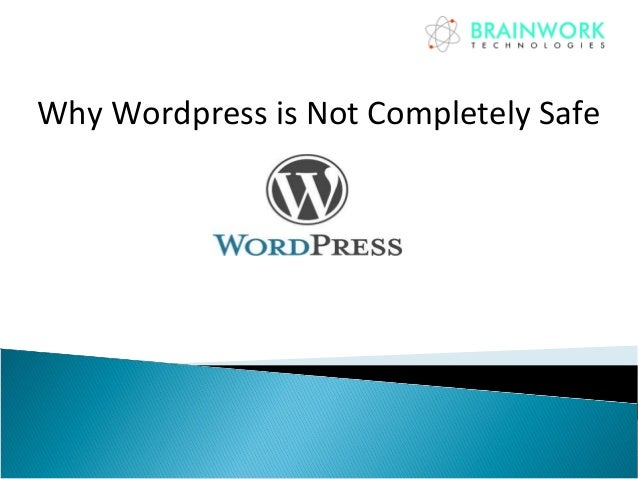 Why wordpress is not completely safe