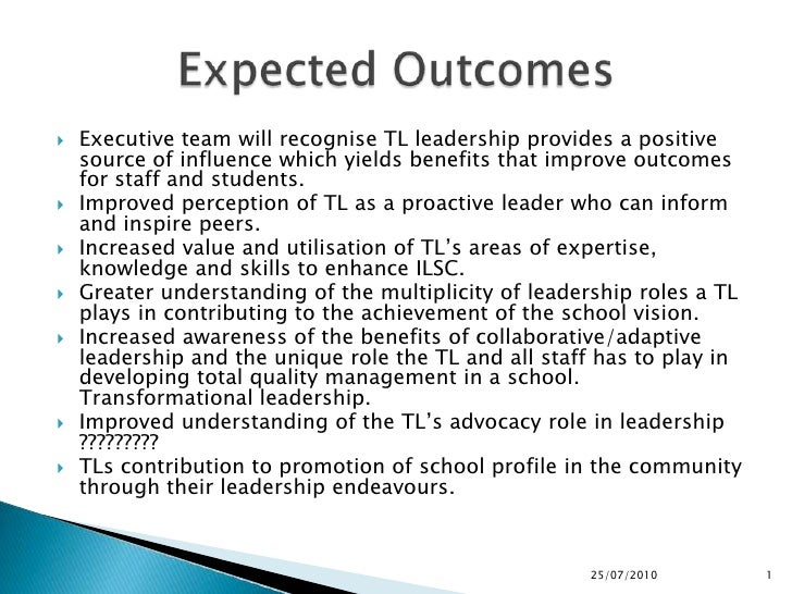Executive team will recognise TL leadership provides a positive source of influence which yields benefits that improve out...