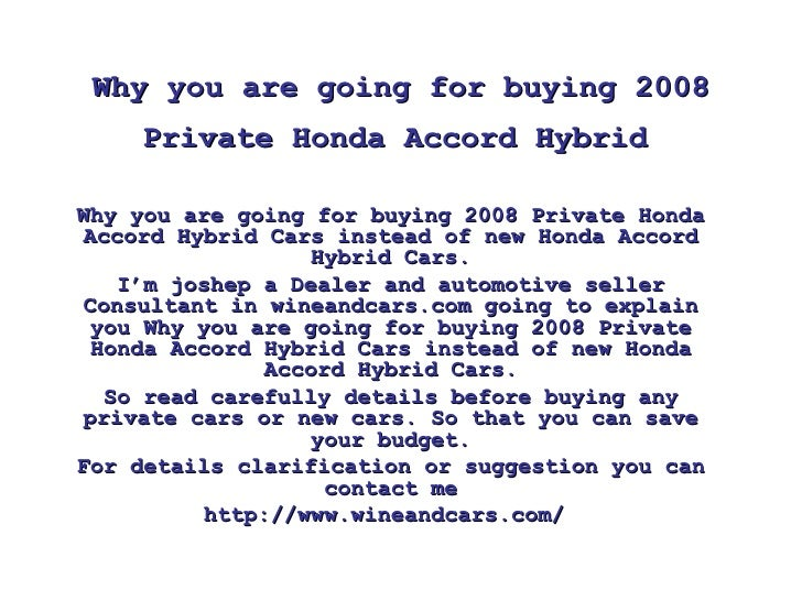 Why you are going for buying 2008 Private Honda Accord Hybrid   Why you are going for buying 2008 Private Honda Accord Hyb...