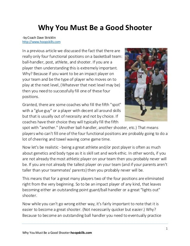 Why You Must Be a Good Shooter -by Coach Dave Stricklin http://www.hoopskills.com  In a previous article we discussed the ...