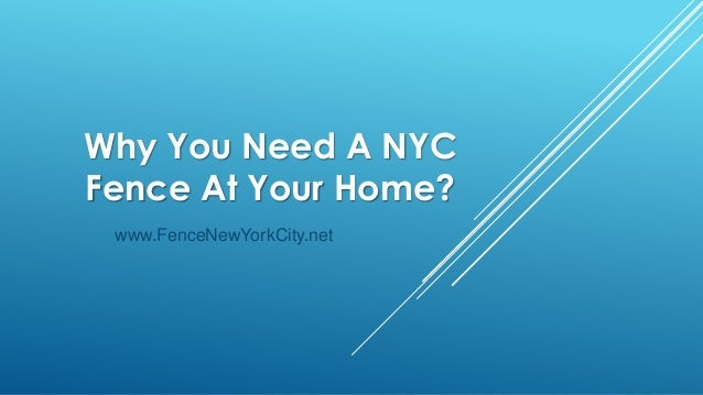 Why You Need A NYCFence At Your Home? www.FenceNewYorkCity.net