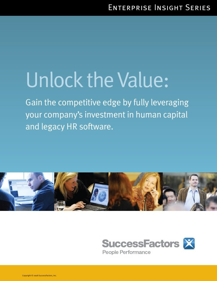 Enterprise Insight Series   Unlock the Value:   Gain the competitive edge by fully leveraging   your company's investment ...