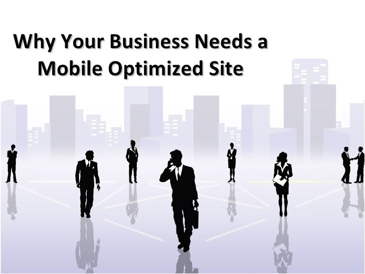 Why your business needs a mobile optimized site