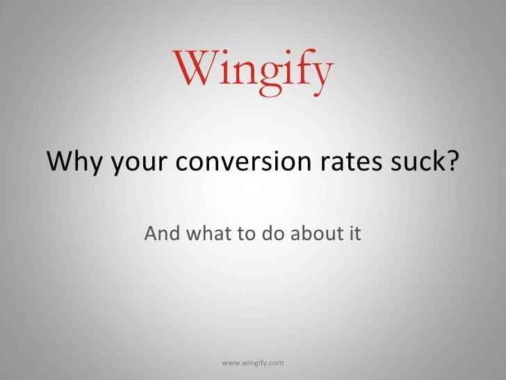 Why Your Conversion Rates Suck