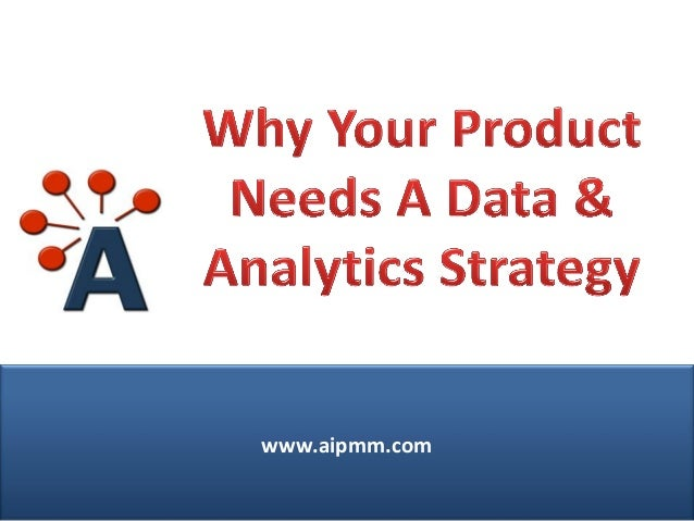 Why Your Product Needs A Data & Analytics Strategy