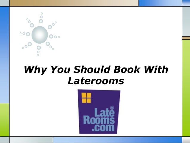 Why You Should Book With Laterooms