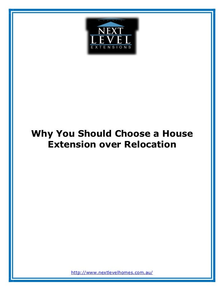 Why You Should Choose a House  Extension over Relocation       http://www.nextlevelhomes.com.au/