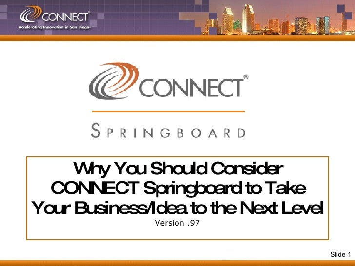 Why You Should Consider CONNECT Springboard to Take Your Business/Idea to the Next Level Version .97