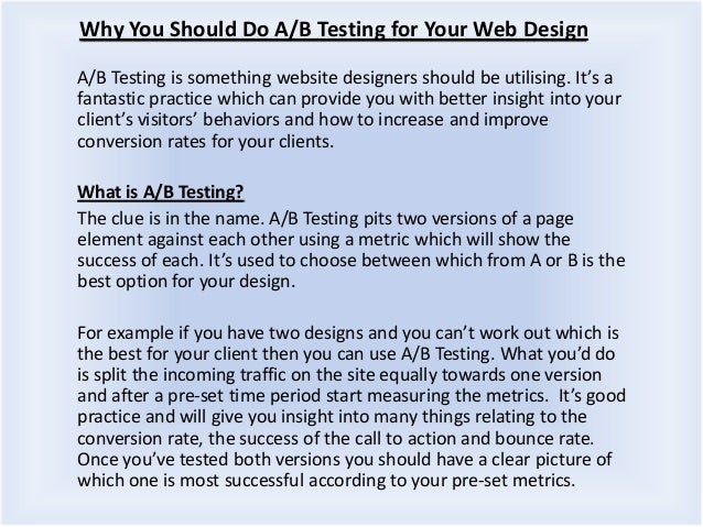 Why You Should Do A/B Testing for Your Web Design A/B Testing is something website designers should be utilising. It's a f...