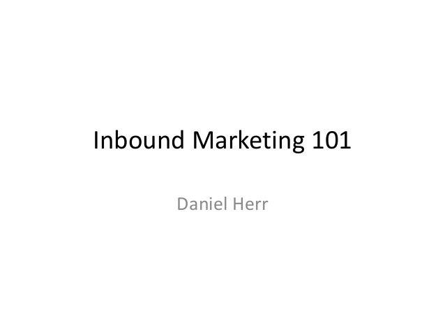 Inbound Marketing 101 Daniel Herr