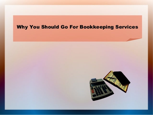 Why You Should Go For Bookkeeping Services