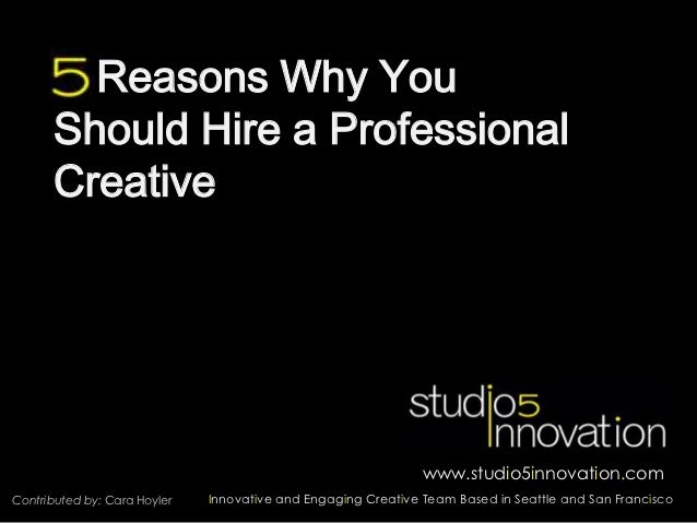 Reasons Why You      Should Hire a Professional      Creative                                                             ...