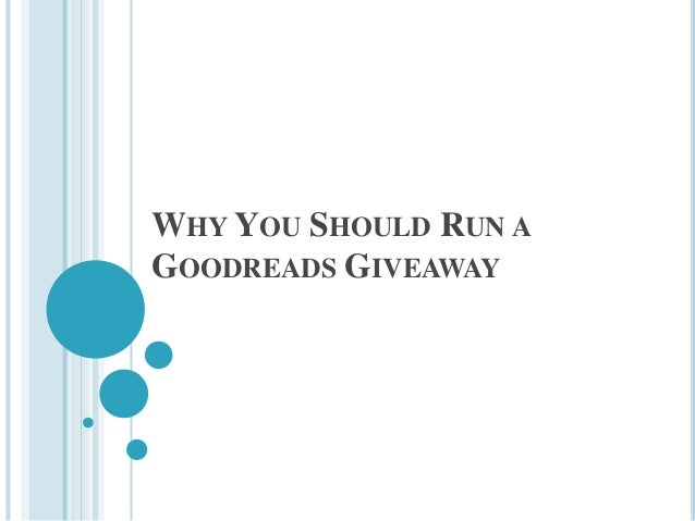 WHY YOU SHOULD RUN AGOODREADS GIVEAWAY