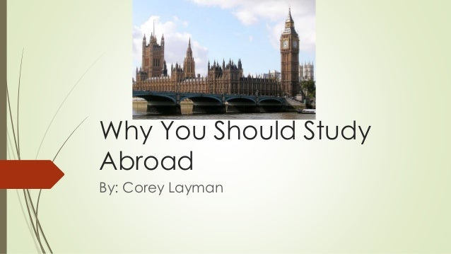 reasons to teach abroad essay Why you want to study abroad – essay sample studying abroad allows you to become a part of the culture of the country you top reasons to choose our.
