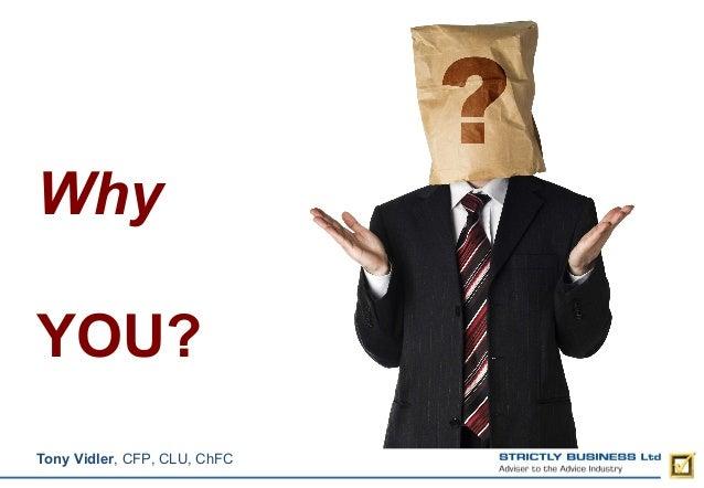 Why YOU? Tony Vidler, CFP, CLU, ChFC