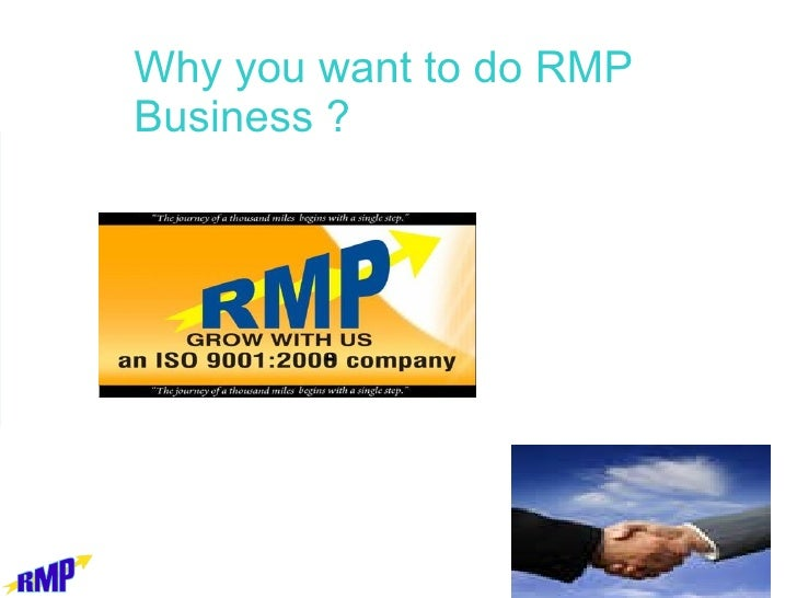 Why you want to do RMP Business ?