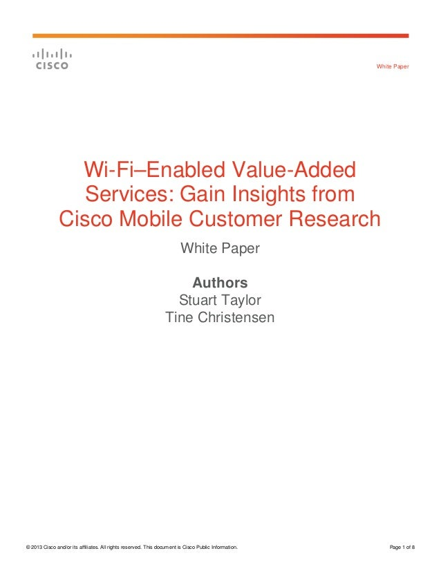 White Paper  Wi-Fi–Enabled Value-Added Services: Gain Insights from Cisco Mobile Customer Research White Paper Authors Stu...