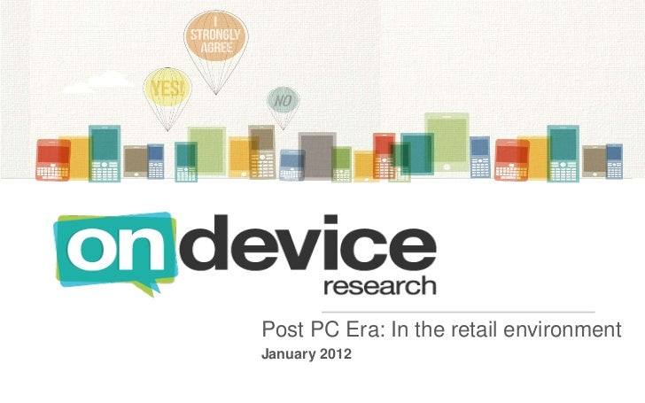 Post PC Era: In the retail environmentJanuary 2012