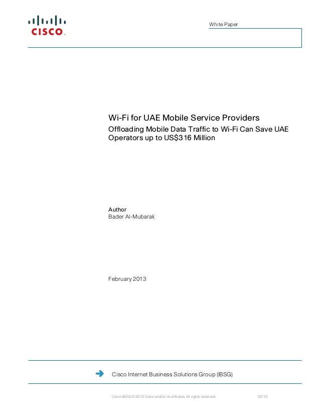 White PaperWi-Fi for UAE Mobile Service ProvidersOffloading Mobile Data Traffic to Wi-Fi Can Save UAEOperators up to US$31...
