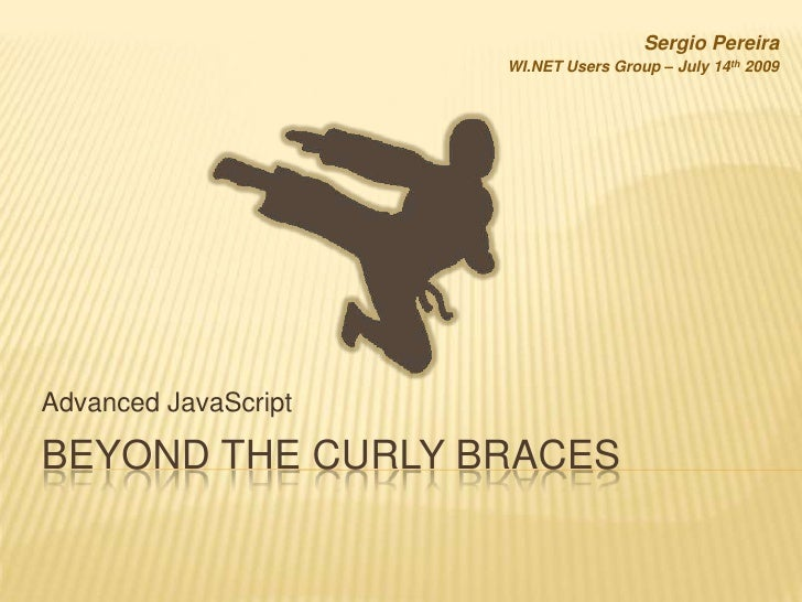 JavaScript, Beyond the Curly Braces
