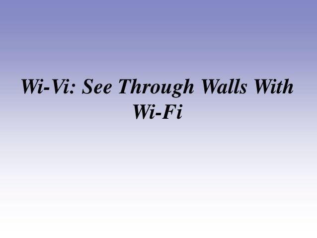 Wi-Vi: See Through Walls With Wi-Fi