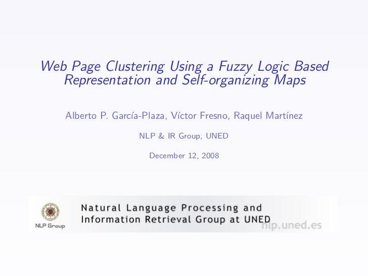 Web Page Clustering Using a Fuzzy Logic Based   Representation and Self-organizing Maps    Alberto P. Garc´               ...