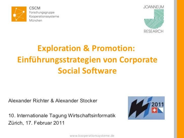 Exploration & Promotion:  Einführungsstrategien von Corporate Social Software Alexander Richter & Alexander Stocker 10. In...