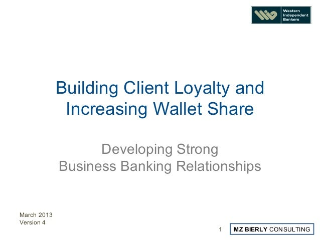 Building Client Loyalty and              Increasing Wallet Share                   Developing Strong             Business ...