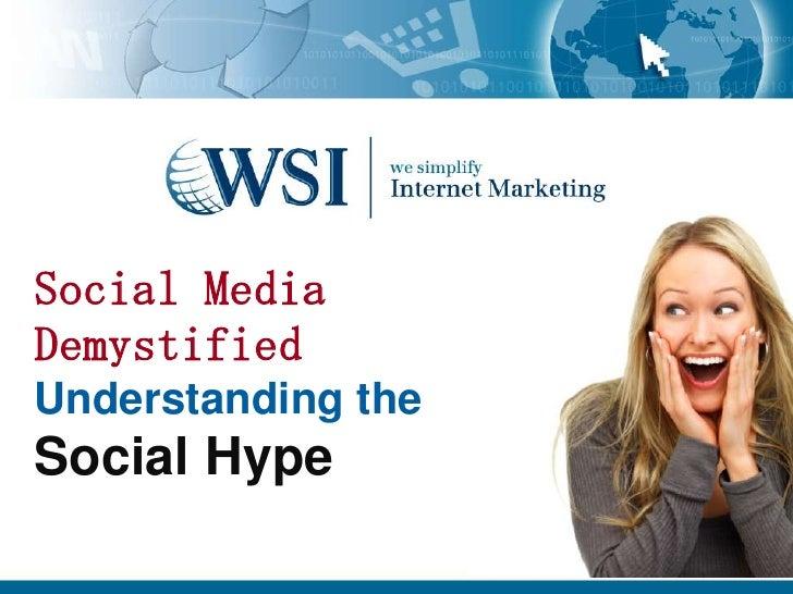 Social Media DemystifiedUnderstanding theSocial Hype<br />
