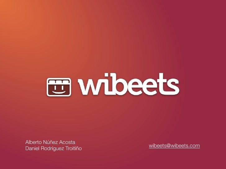 Alberto Núñez Acosta                             wibeets@wibeets.com Daniel Rodríguez Troitiño