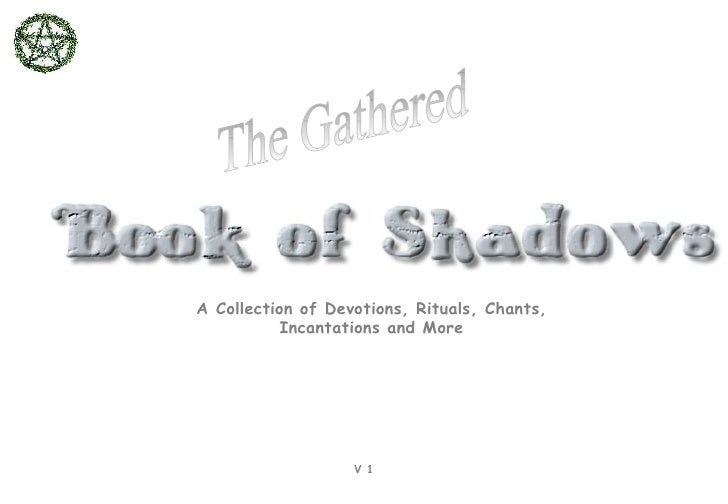 A Collection of Devotions, Rituals, Chants, Incantations and More The Gathered