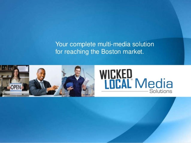 Your complete multi-media solutionfor reaching the Boston market.