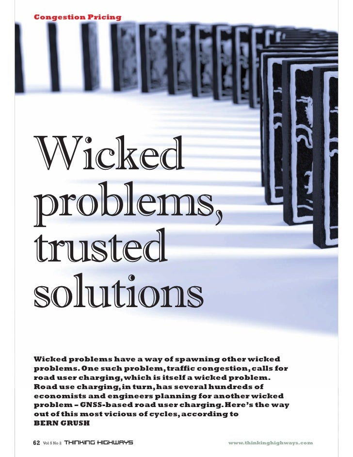Congestion Pricing     Wicked problems, trusted solutions Wicked problems have a way of spawning other wicked problems. On...