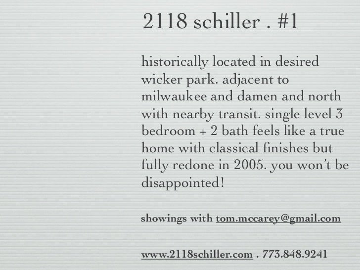 2118 schiller . #1historically located in desiredwicker park. adjacent tomilwaukee and damen and northwith nearby transit....