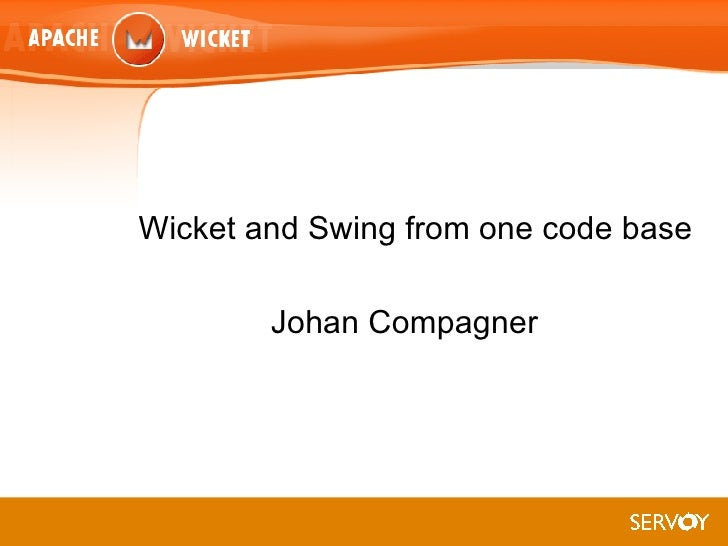 Wicket And Swing From One Codebase