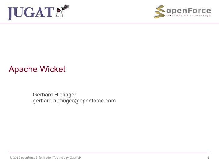 Apache Wicket Gerhard Hipfinger [email_address]