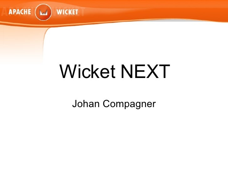 Wicket NEXT Johan Compagner