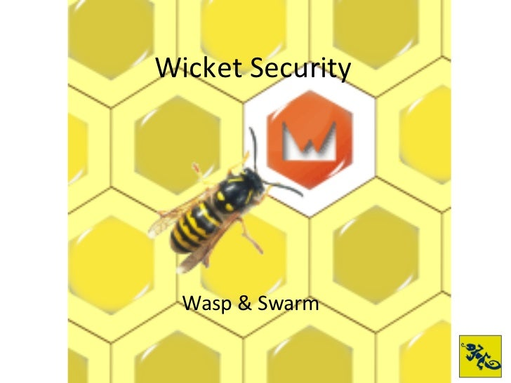 Wicket Security Wasp & Swarm