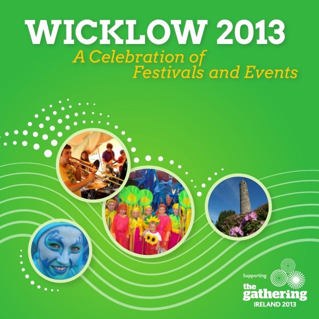 A Celebration ofFestivals and EventsWICKLOW 2013