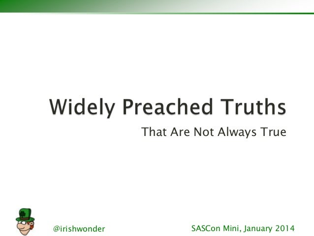 Widely Preached Truths That Are Not Always True - SASCon Mini