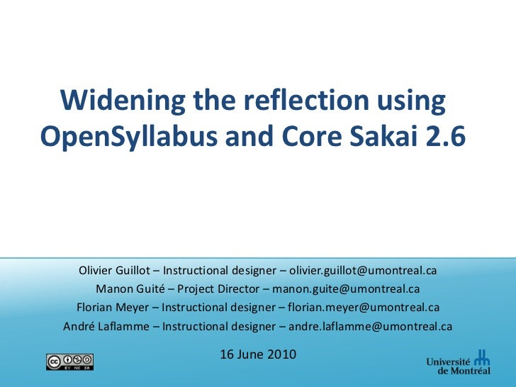Widening the reflection using OpenSyllabus and Core Sakai 2.6<br />Olivier Guillot – Instructional designer – olivier.guil...